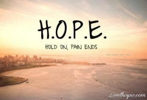 H.o.p.e-Hold-On-Pain-Ends
